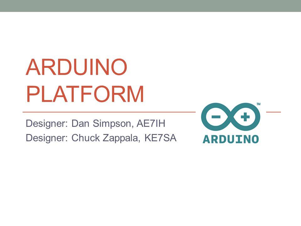 Designer: Dan Simpson, AE7IH Designer: Chuck Zappala, KE7SA