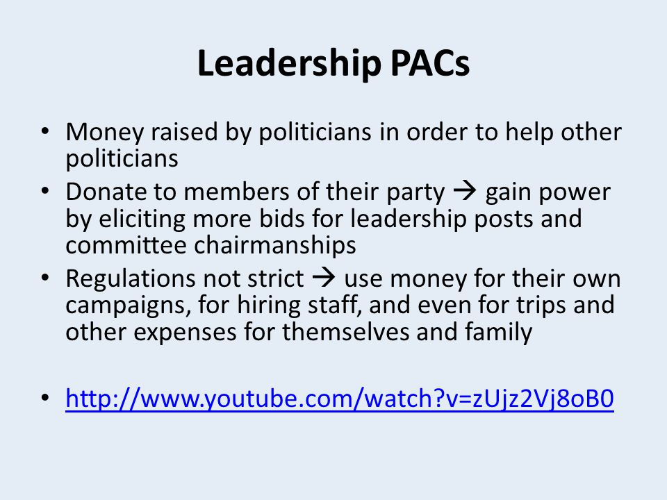 Leadership PACs Money raised by politicians in order to help other politicians.