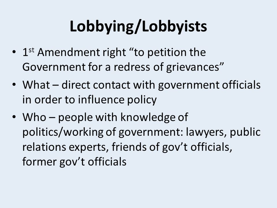 Lobbying/Lobbyists 1st Amendment right to petition the Government for a redress of grievances
