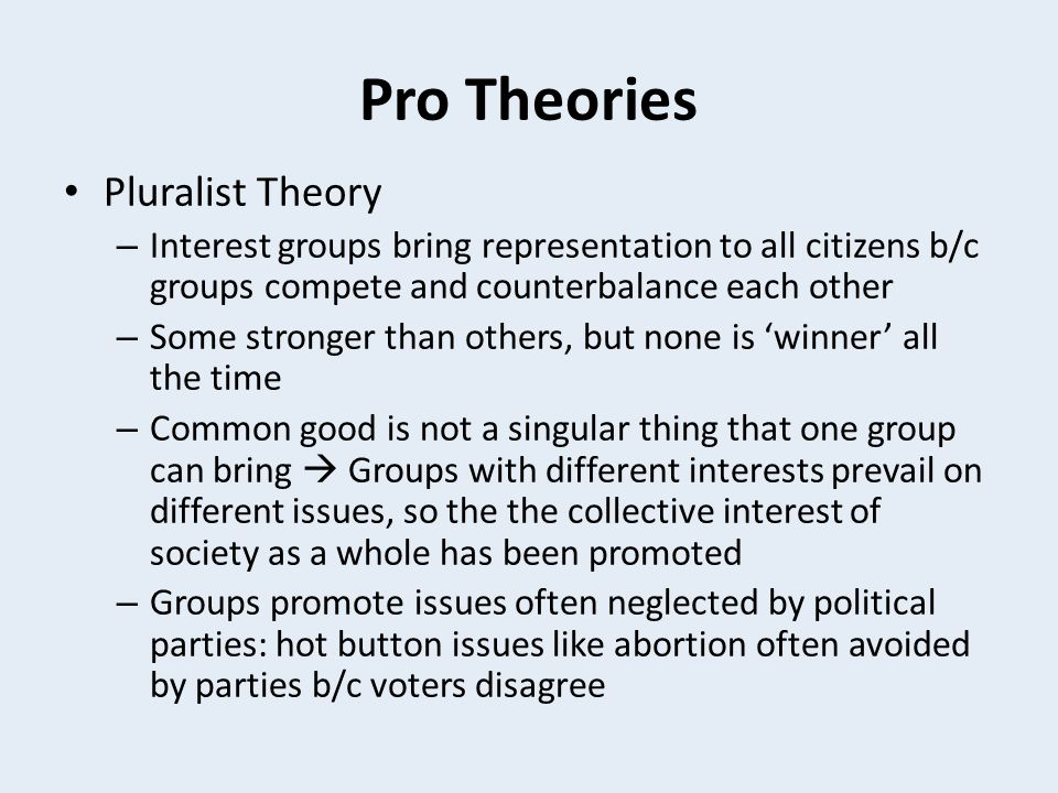 Pro Theories Pluralist Theory