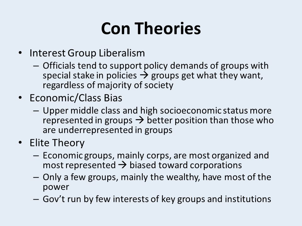 Con Theories Interest Group Liberalism Economic/Class Bias
