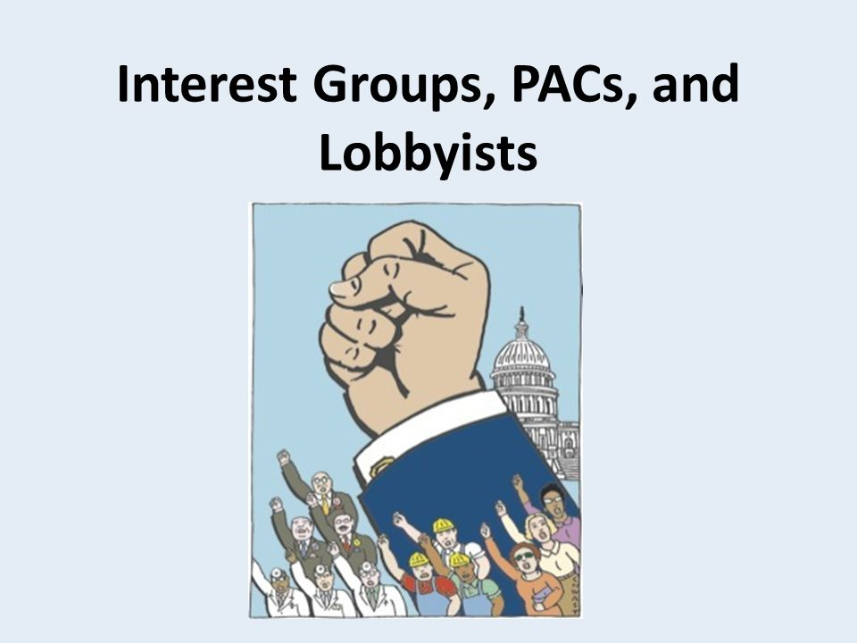 Interest Groups, PACs, and Lobbyists