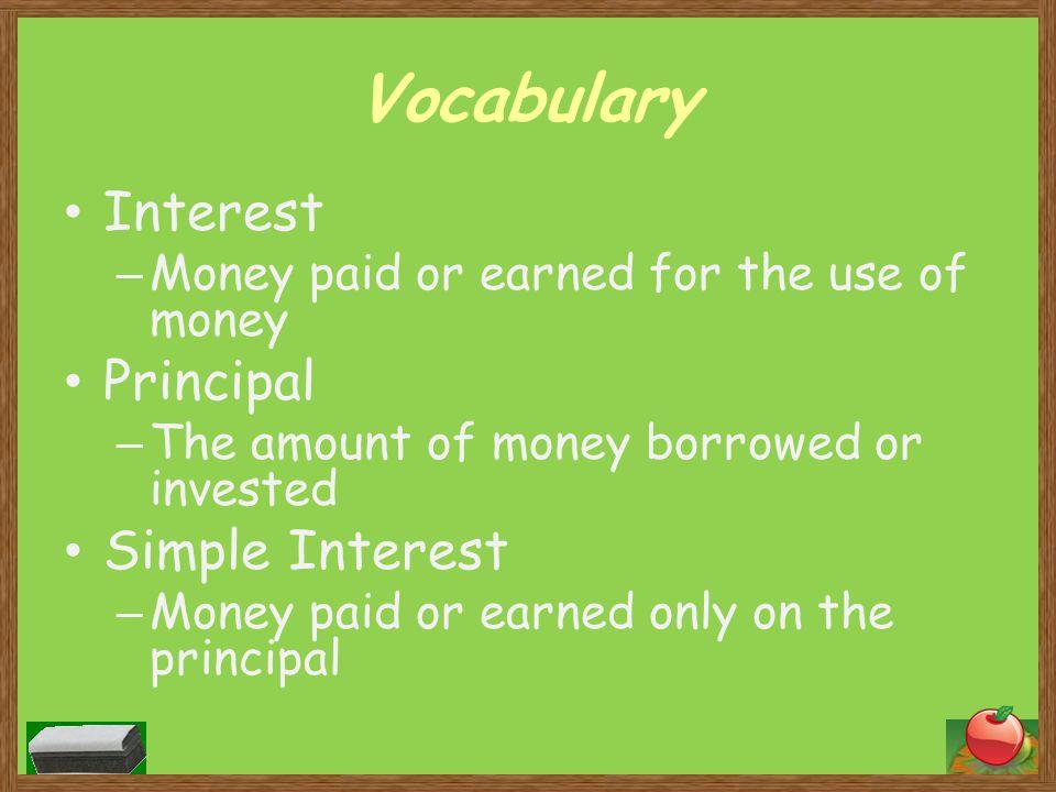 Vocabulary Interest Principal Simple Interest