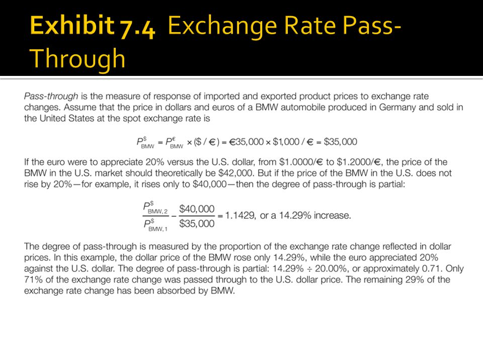 Exhibit 7.4 Exchange Rate Pass-Through