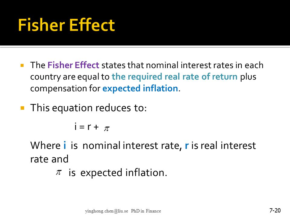 Fisher Effect This equation reduces to: i = r +