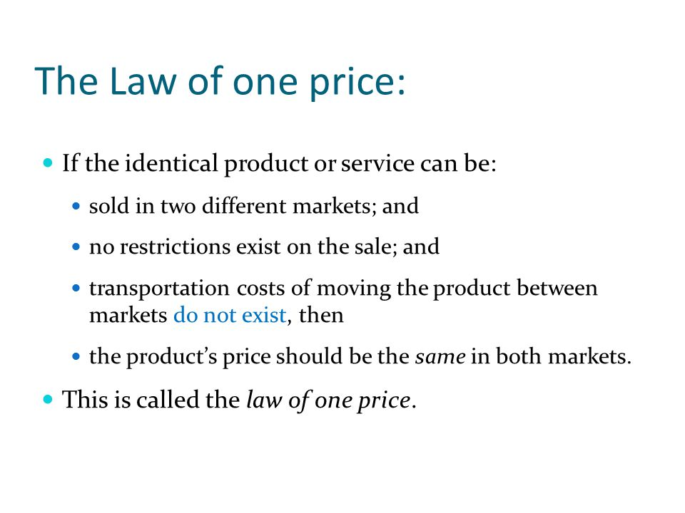 The Law of one price: If the identical product or service can be: