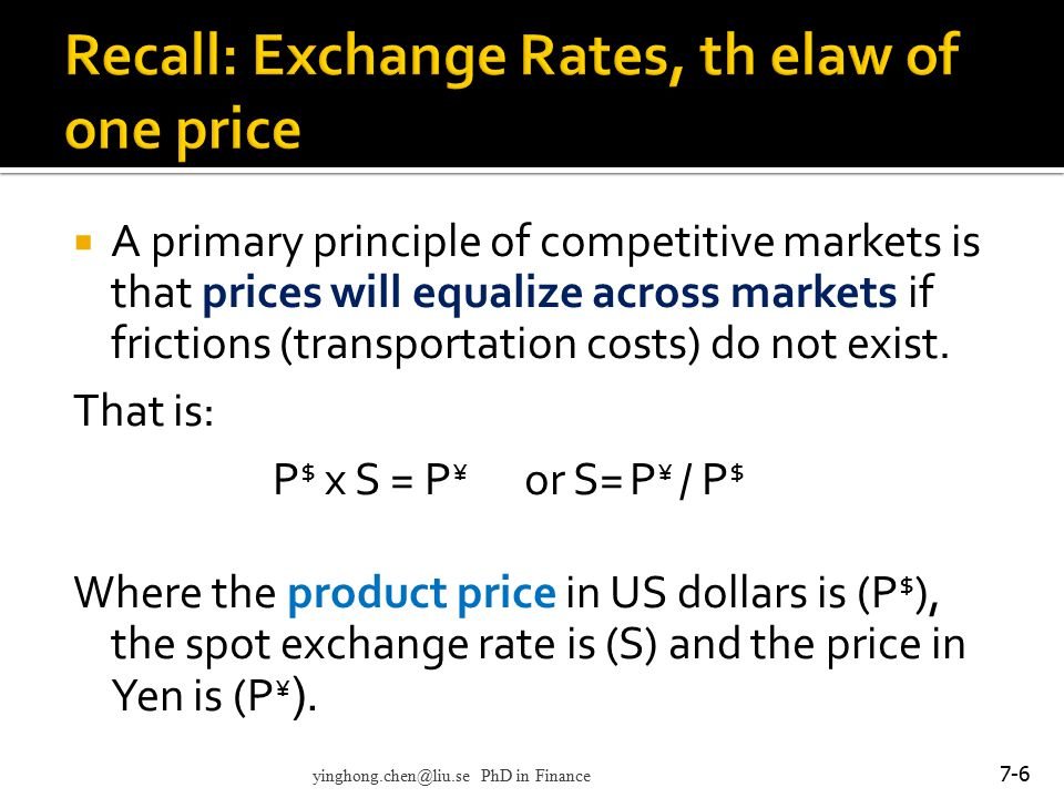 Recall: Exchange Rates, th elaw of one price