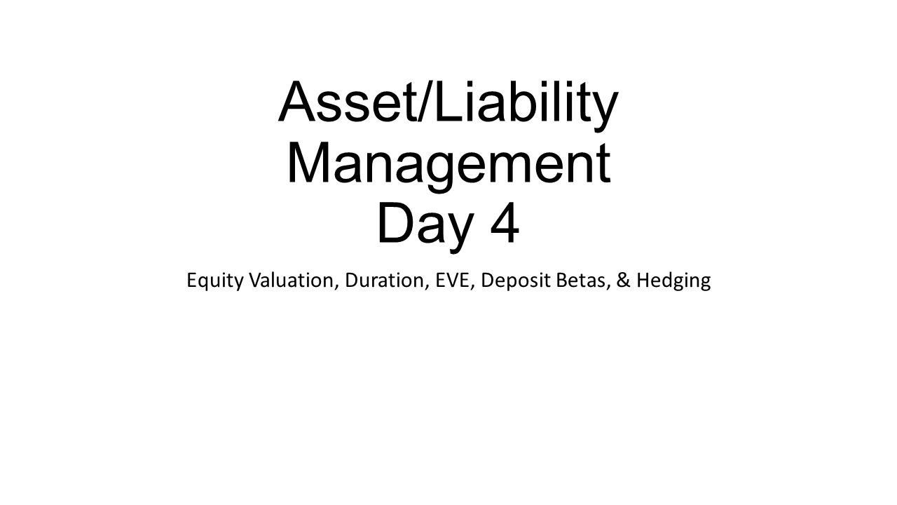 Asset/Liability Management Day 4