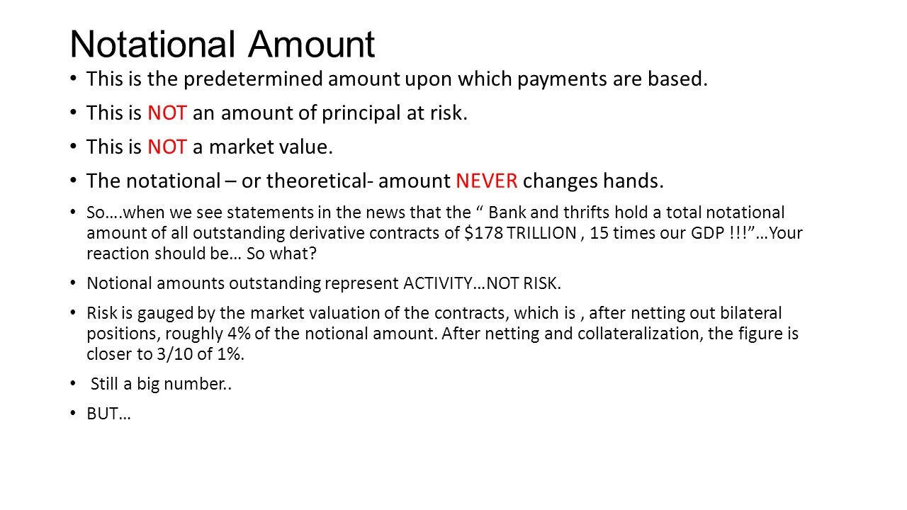 Notational Amount This is the predetermined amount upon which payments are based. This is NOT an amount of principal at risk.