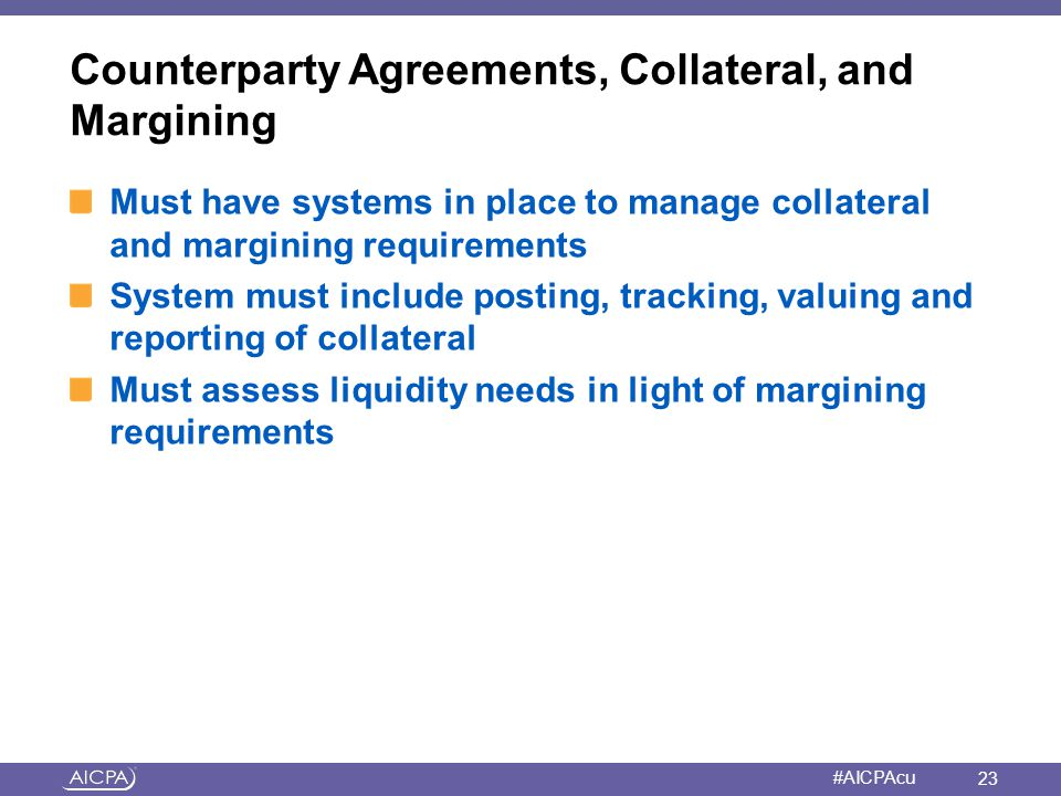 Counterparty Agreements, Collateral, and Margining