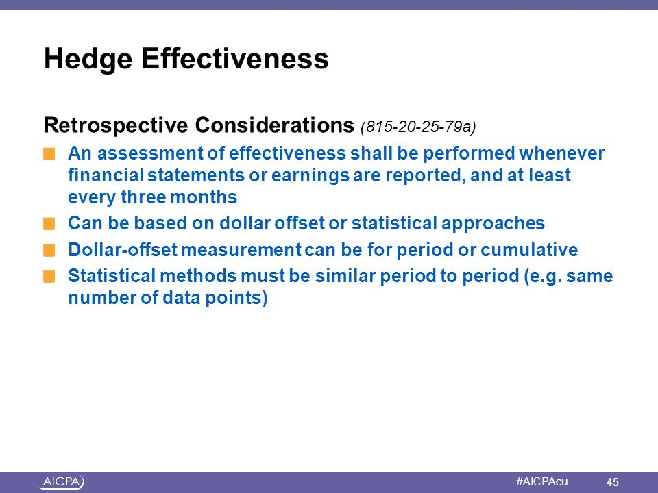 Hedge Effectiveness Retrospective Considerations (815-20-25-79a)