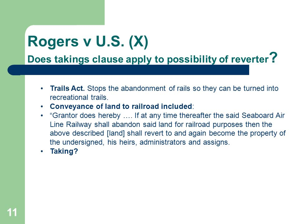 Rogers v U.S. (X) Does takings clause apply to possibility of reverter