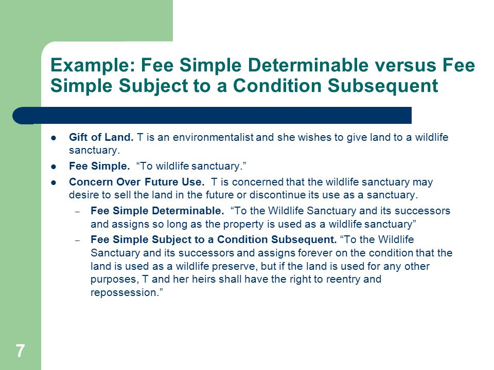 Example: Fee Simple Determinable versus Fee Simple Subject to a Condition Subsequent