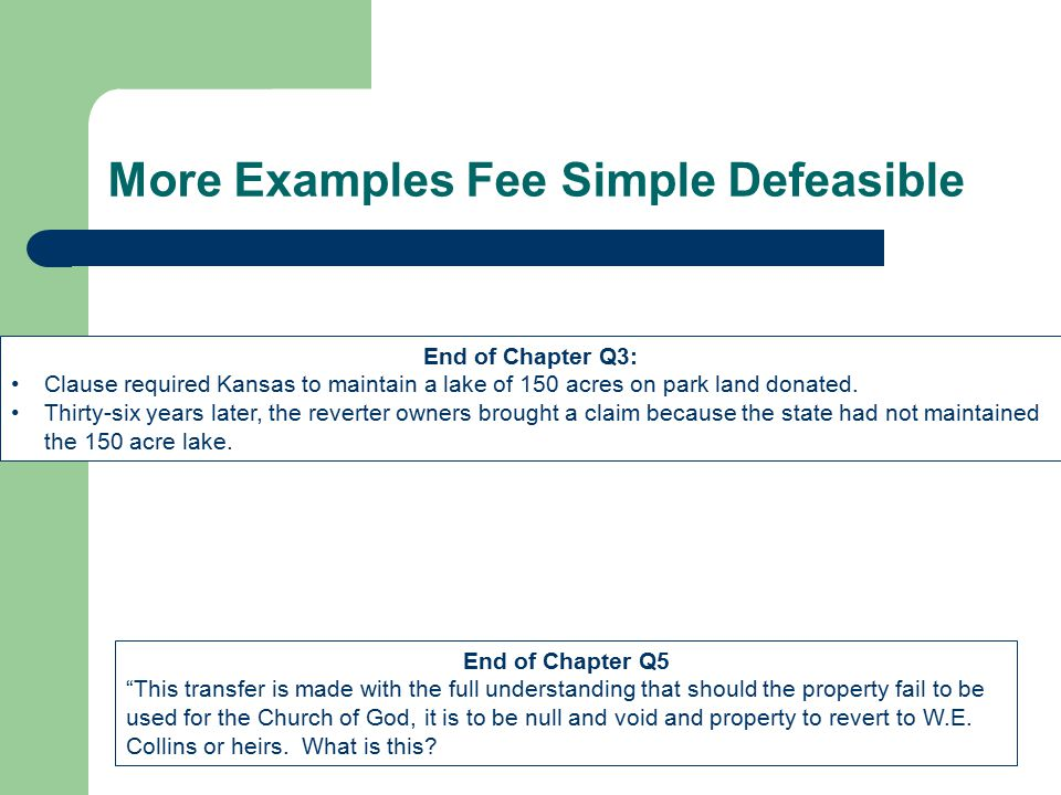 More Examples Fee Simple Defeasible