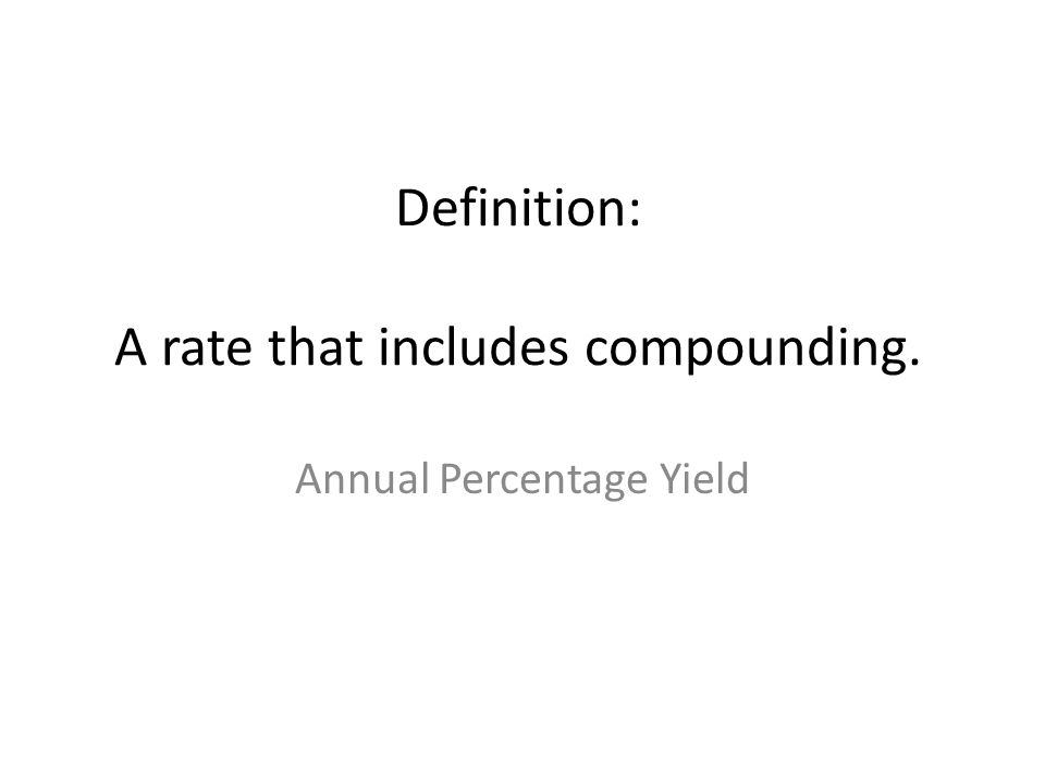 Definition: A rate that includes compounding.