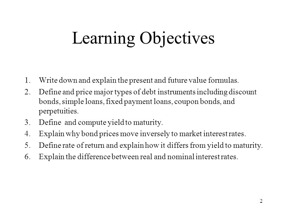 Learning Objectives Write down and explain the present and future value formulas.