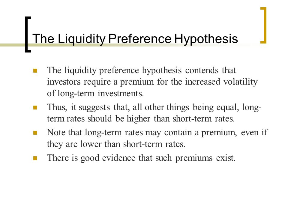 The Liquidity Preference Hypothesis