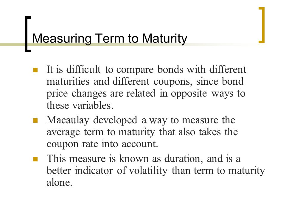 Measuring Term to Maturity