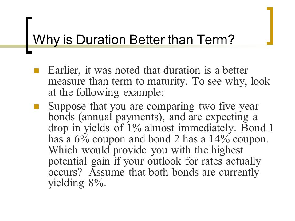 Why is Duration Better than Term