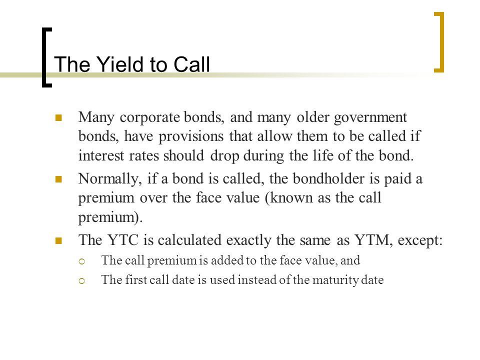 The Yield to Call