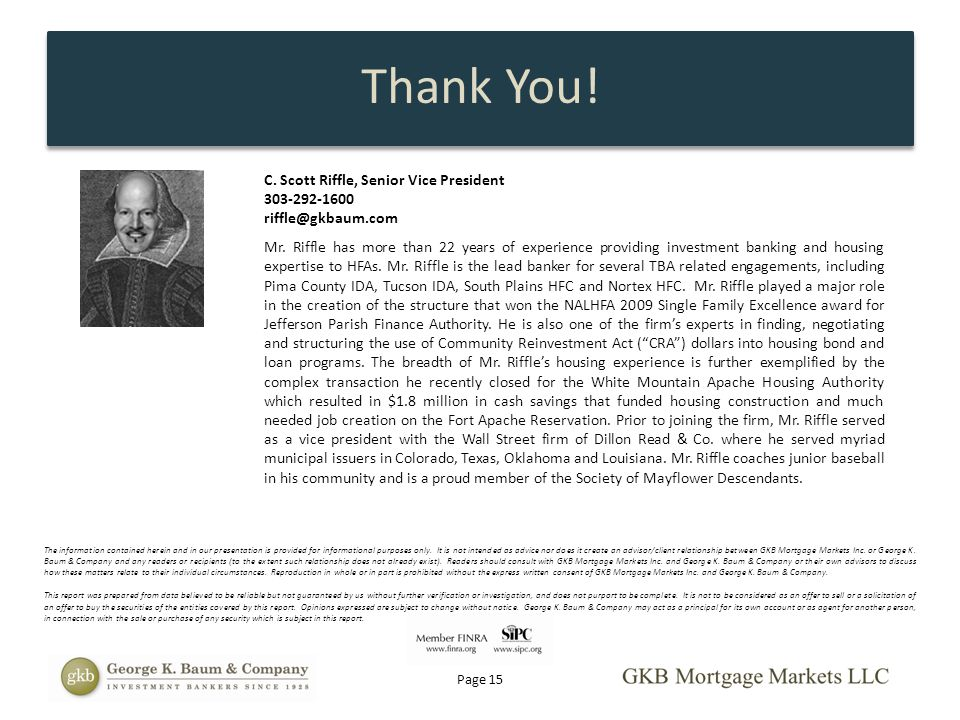 Thank You! C. Scott Riffle, Senior Vice President 303-292-1600