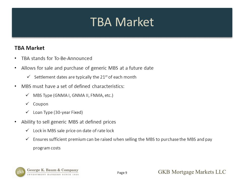 TBA Market TBA Market TBA stands for To-Be-Announced