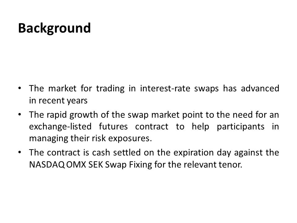 Background The market for trading in interest-rate swaps has advanced in recent years.