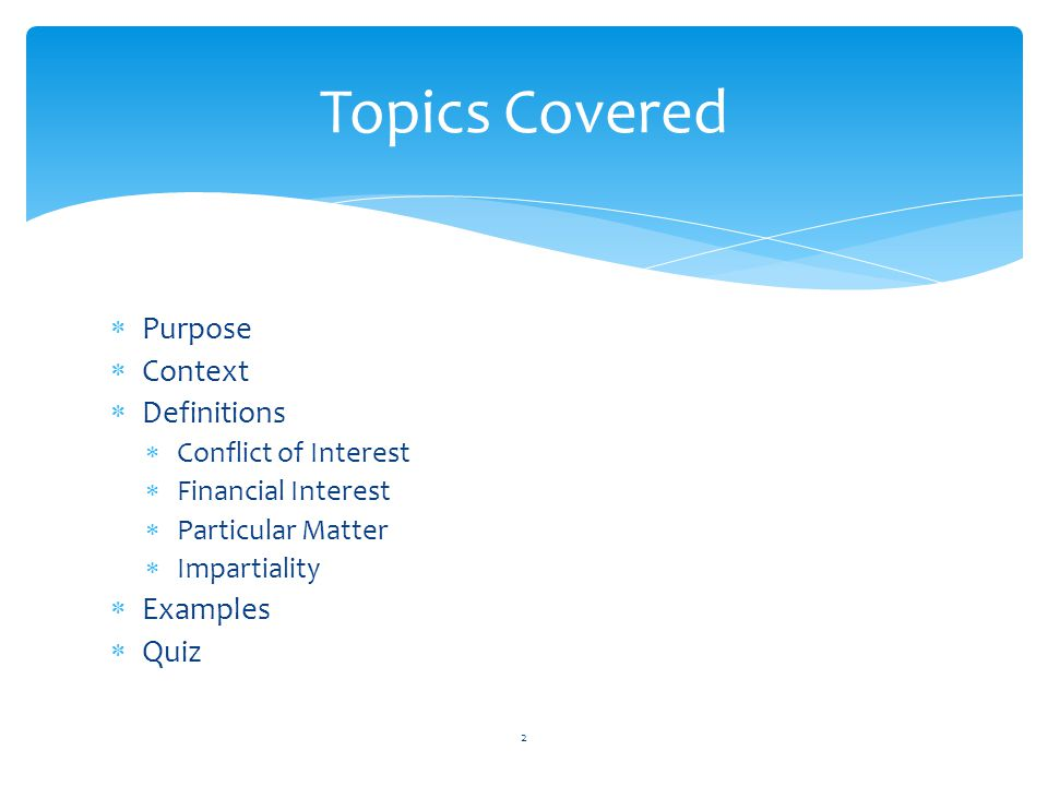 Topics Covered Purpose Context Definitions Examples Quiz
