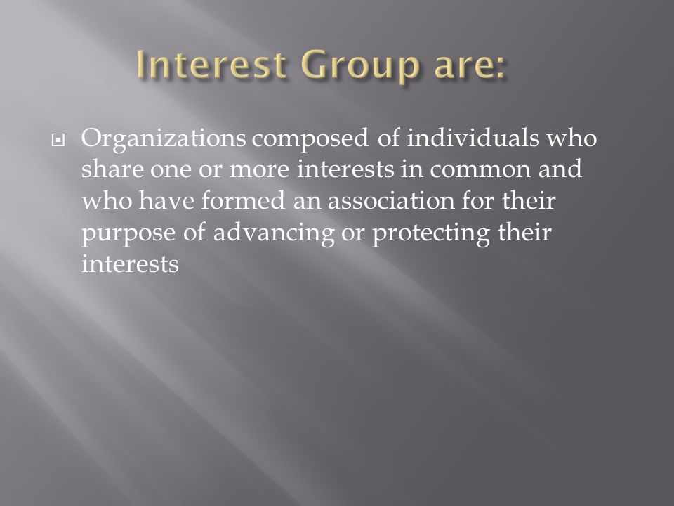 Interest Group are:
