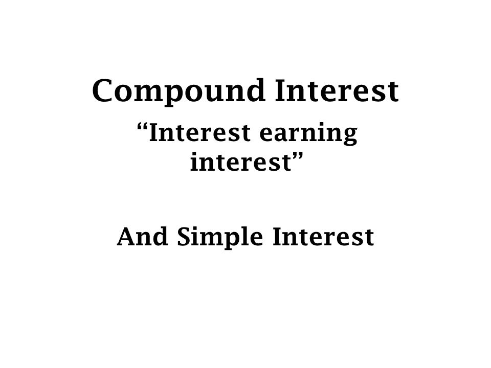 Interest earning interest
