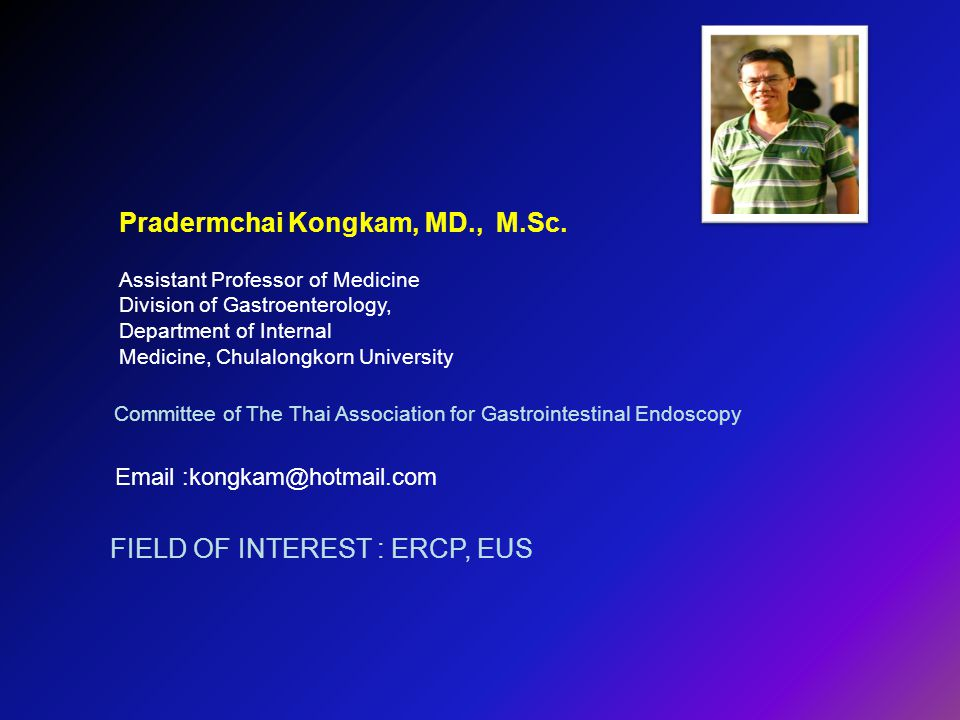 FIELD OF INTEREST : ERCP, EUS