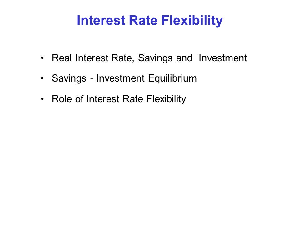 Interest Rate Flexibility