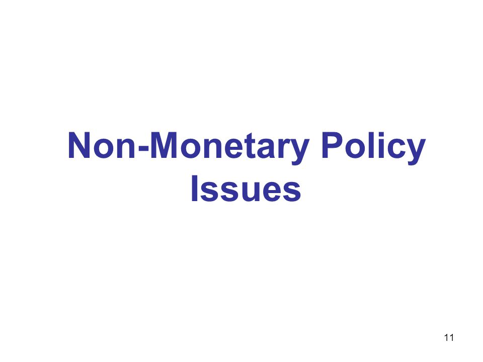 Non-Monetary Policy Issues