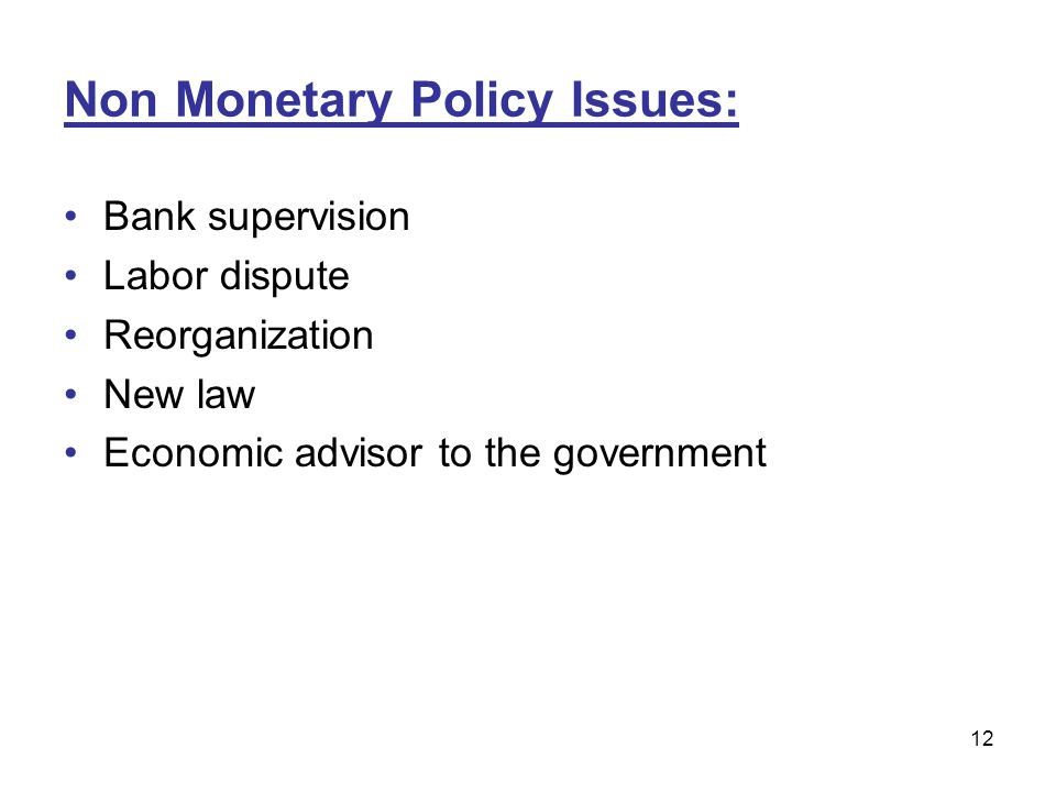 Non Monetary Policy Issues: