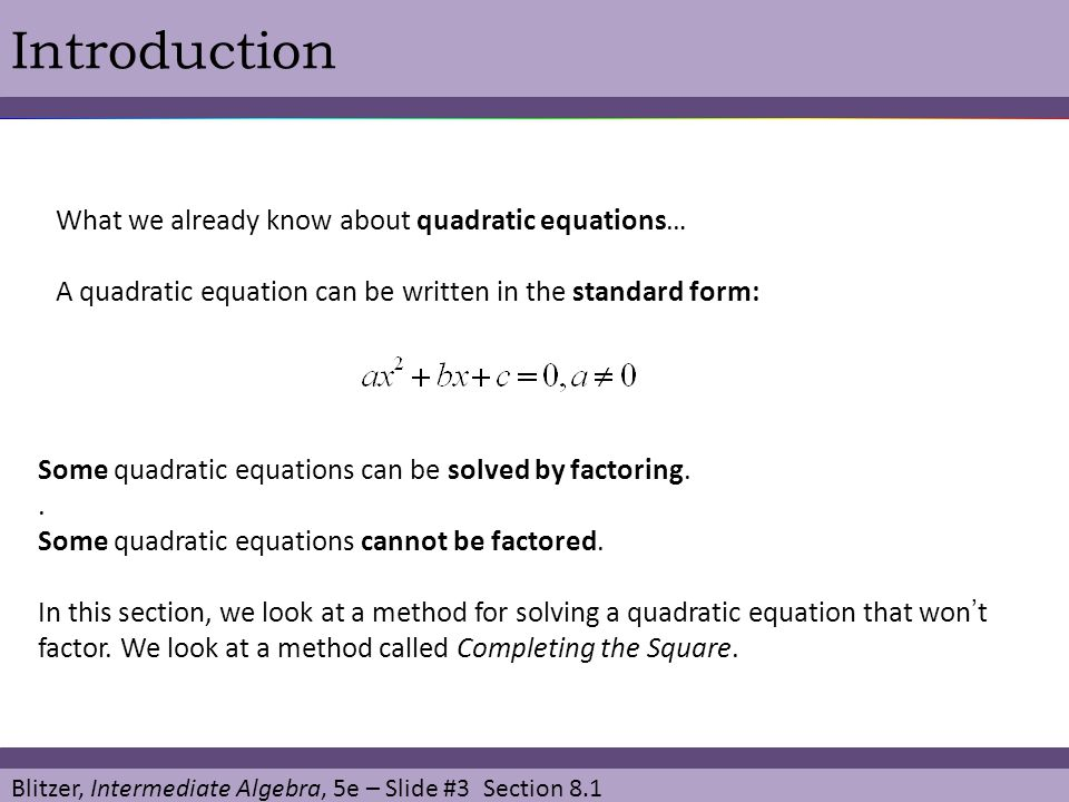 Introduction What we already know about quadratic equations…