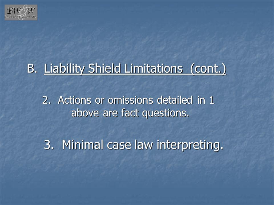 B. Liability Shield Limitations (cont.)