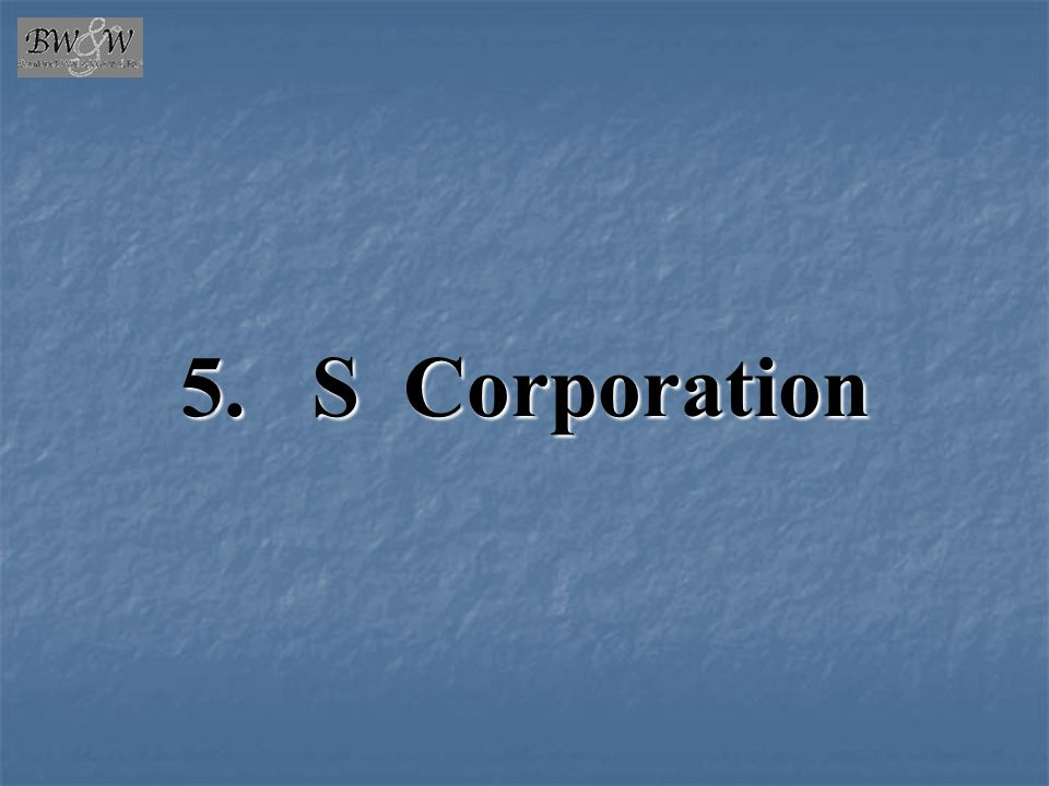 5. S Corporation