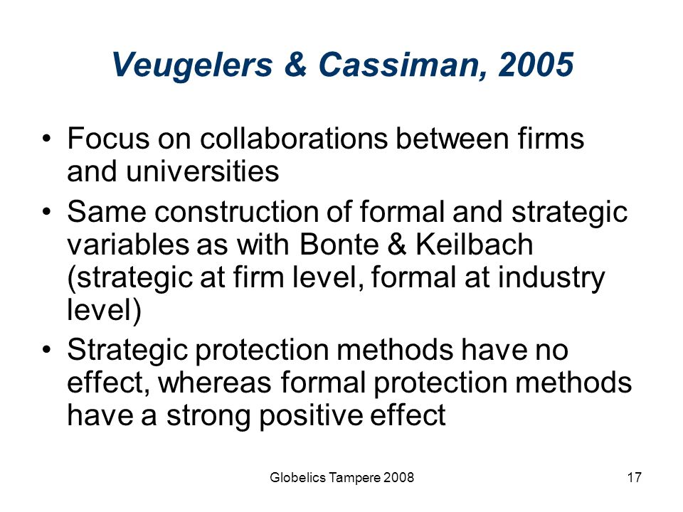 Veugelers & Cassiman, 2005 Focus on collaborations between firms and universities.