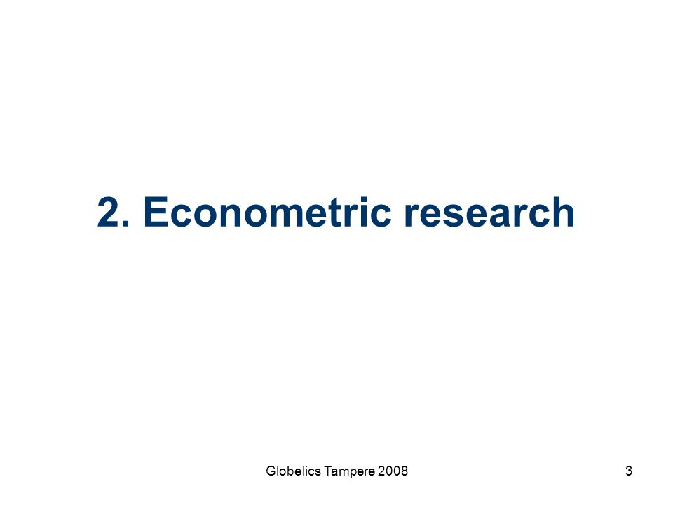 2. Econometric research Globelics Tampere 2008