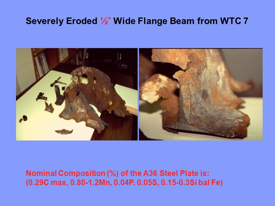 Severely Eroded ½ Wide Flange Beam from WTC 7