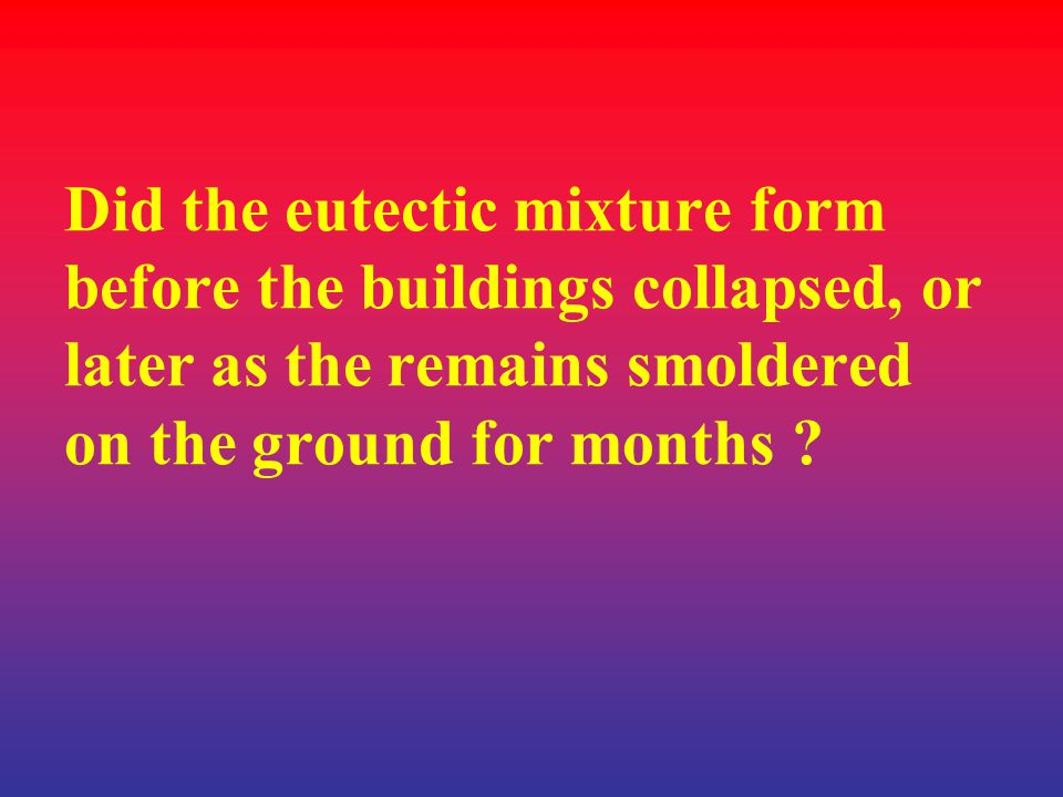 Did the eutectic mixture form before the buildings collapsed, or later as the remains smoldered on the ground for months
