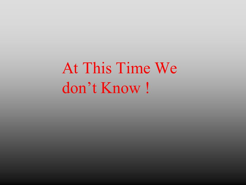 At This Time We don't Know !