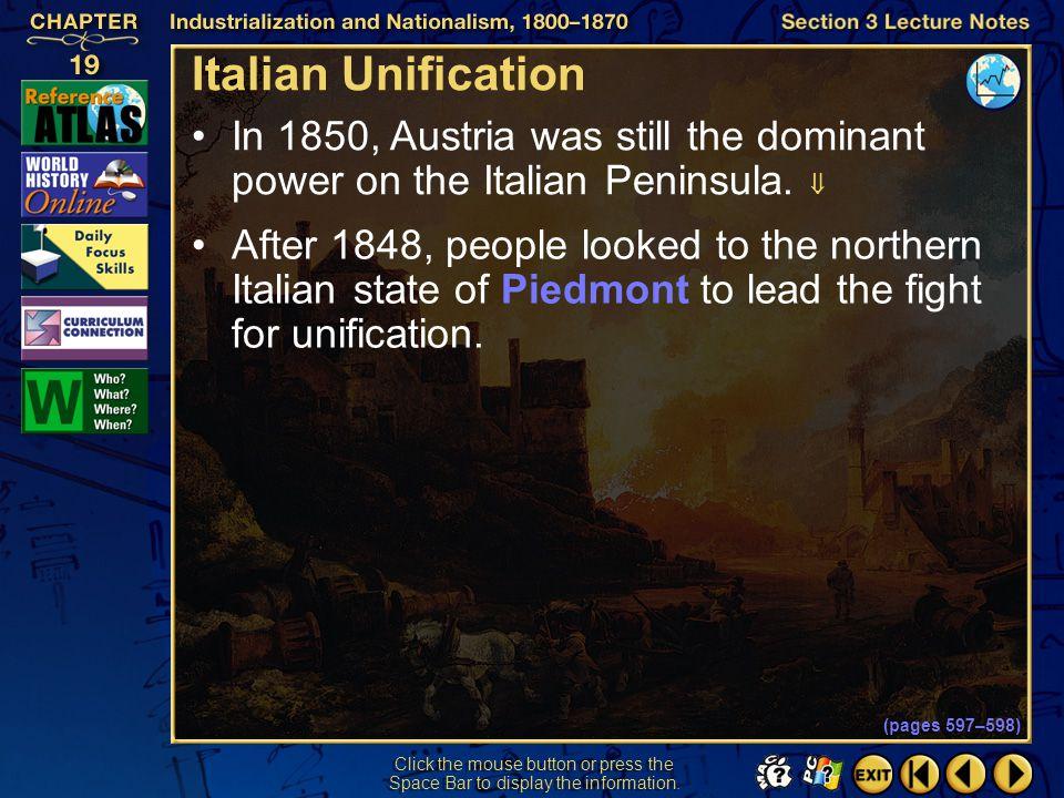 Italian Unification In 1850, Austria was still the dominant power on the Italian Peninsula. 