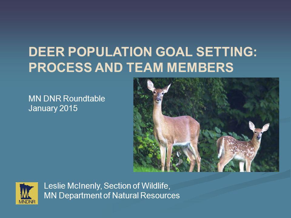 Deer Population Goal Setting: Process and Team Members