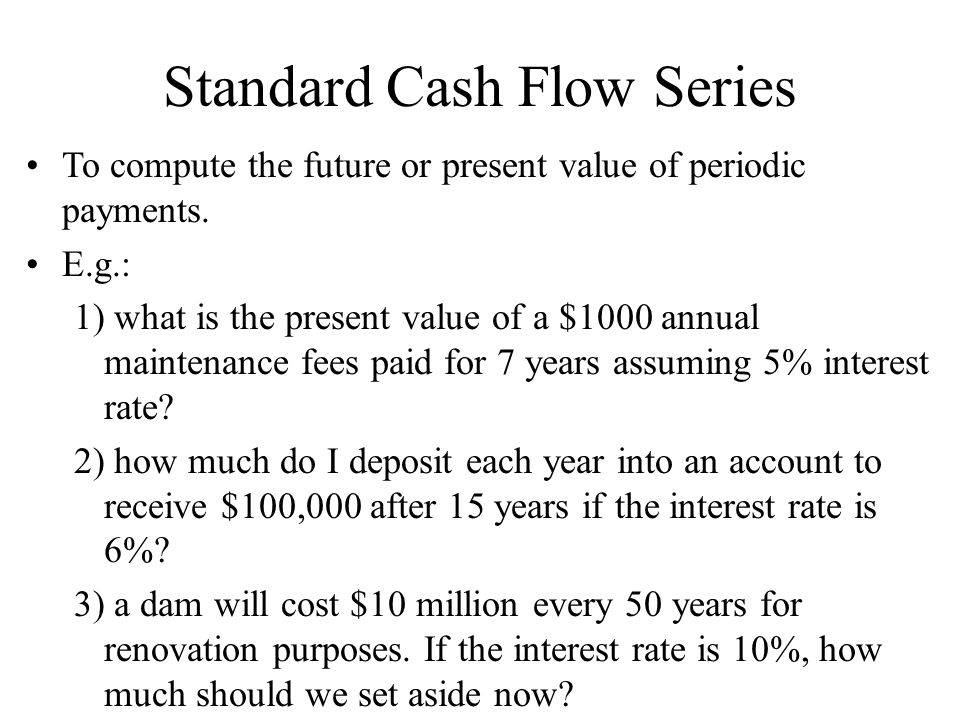 Standard Cash Flow Series