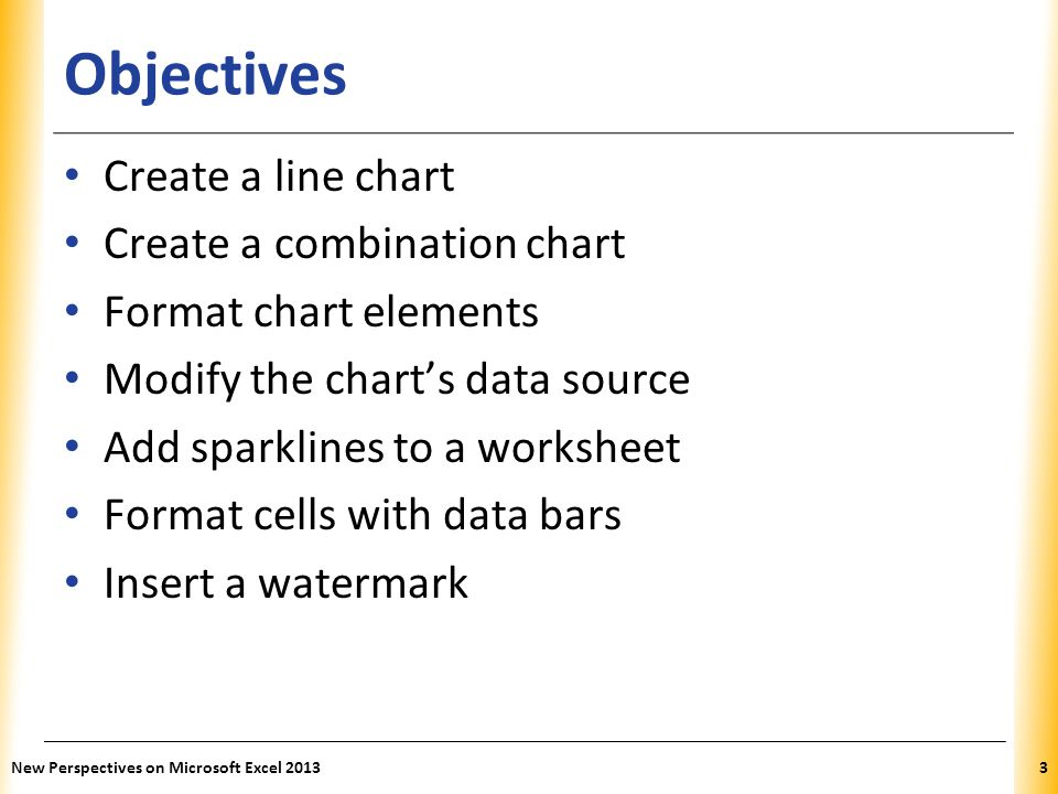 Objectives Create a line chart Create a combination chart