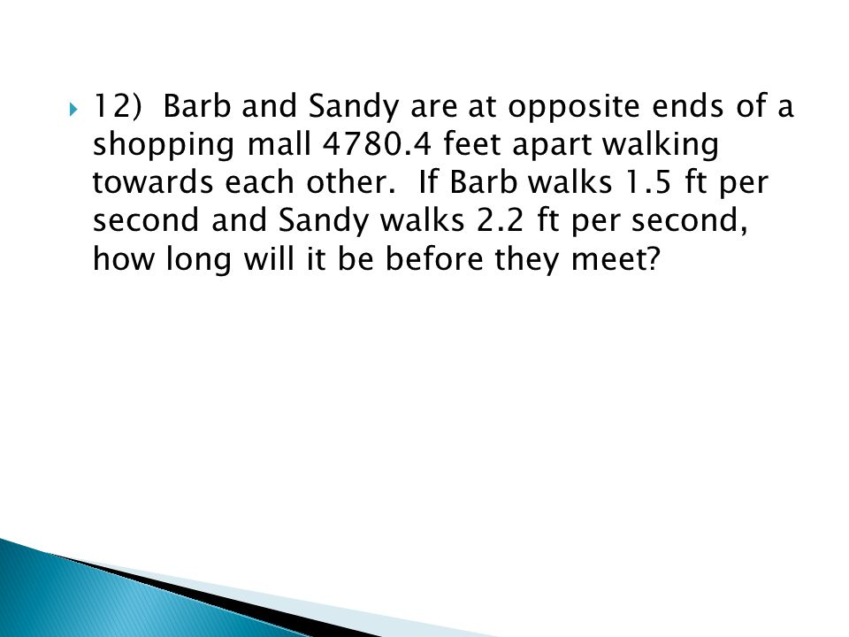 12) Barb and Sandy are at opposite ends of a shopping mall 4780