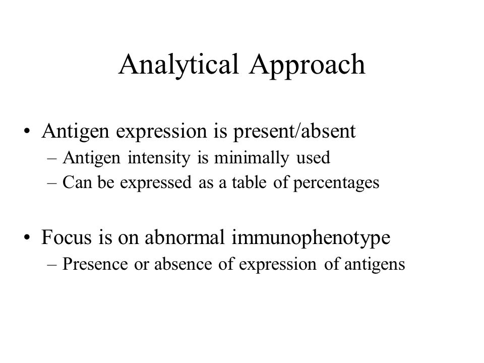 Analytical Approach Antigen expression is present/absent