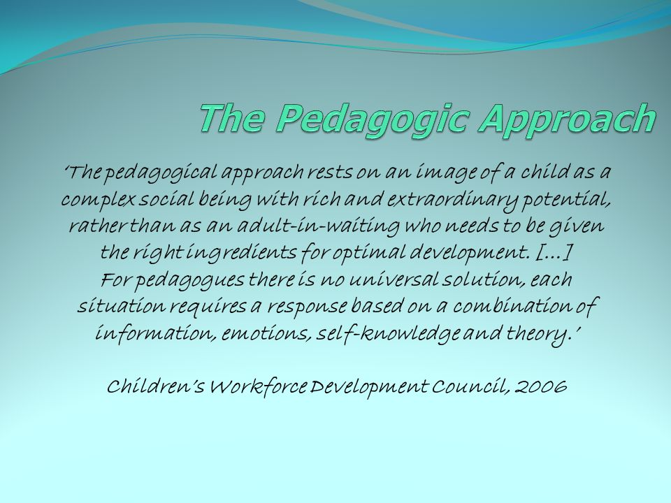 The Pedagogic Approach