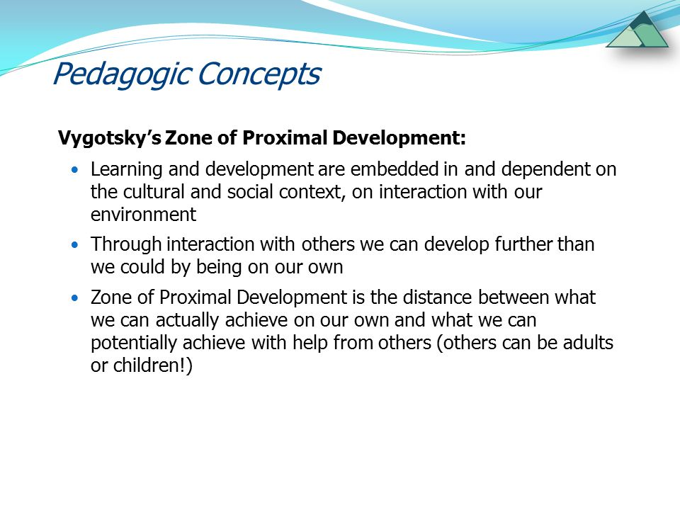 Pedagogic Concepts Vygotsky's Zone of Proximal Development: